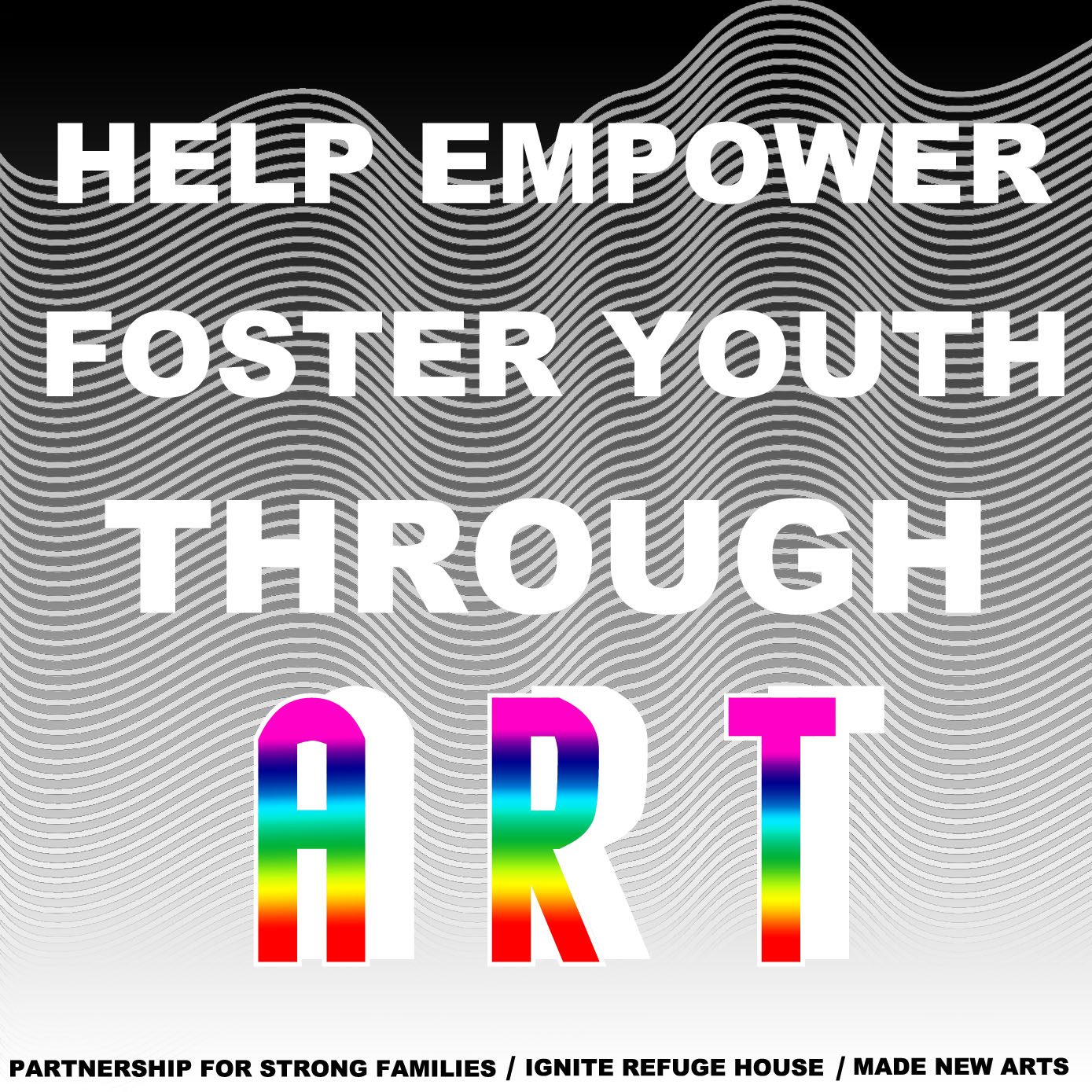 Hilary White Art, Made New Arts, Foster Kids, Adopt, Partnership for strong families, ignite refuge house
